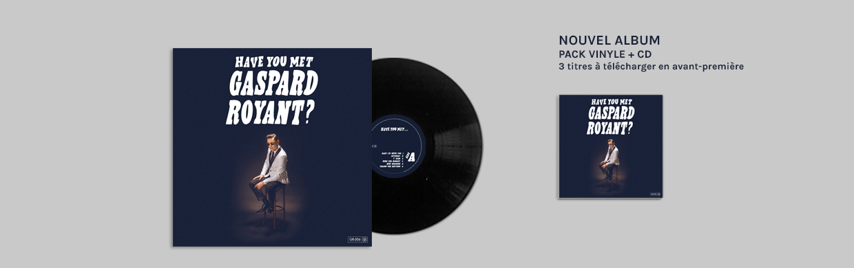 Pack Vinyle LP + CD - Have You Met Gaspard Royant?